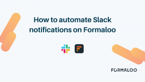 How to automate Slack notifications on Formaloo